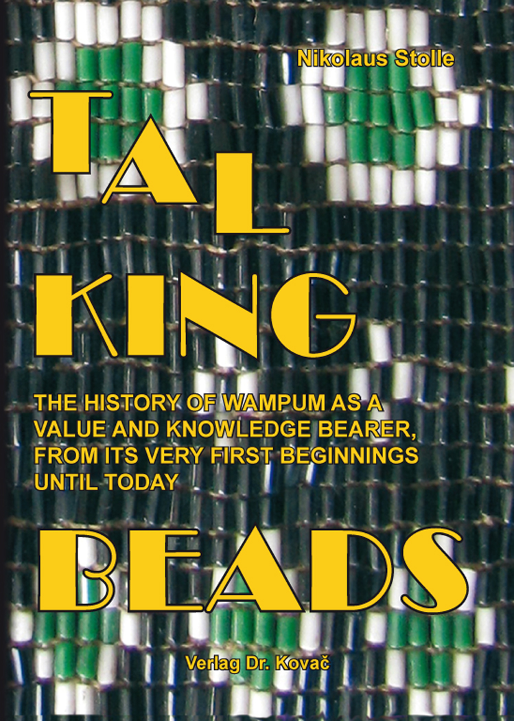 Cover: Talking Beads – The History of Wampum as a Value and Knowledge Bearer, From its Very First Beginnings Until Today