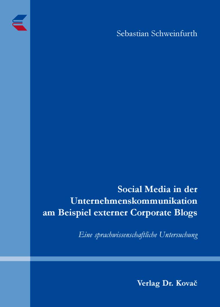 Cover: Social Media in der Unternehmenskommunikation am Beispiel externer Corporate Blogs