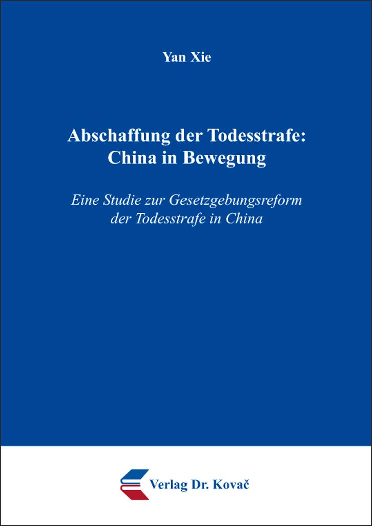 Cover: Abschaffung der Todesstrafe: China in Bewegung