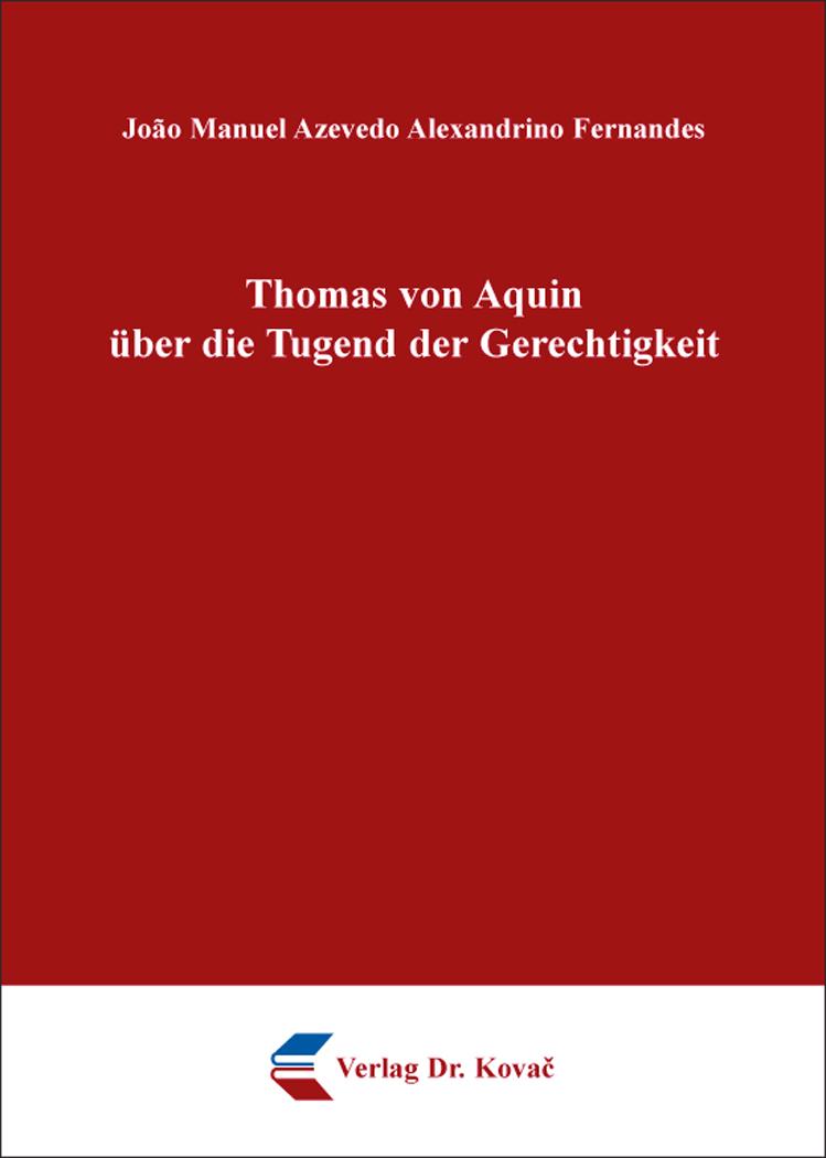 Cover: Thomas von Aquin über die Tugend der Gerechtigkeit