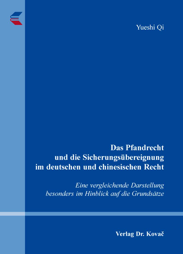 Cover: Das Pfandrecht und die Sicherungsübereignung im deutschen und chinesischen Recht