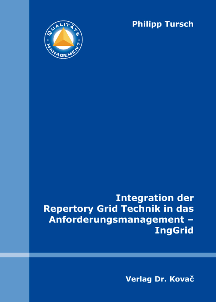 Cover: Integration der Repertory Grid Technik in das Anforderungsmanagement – IngGrid