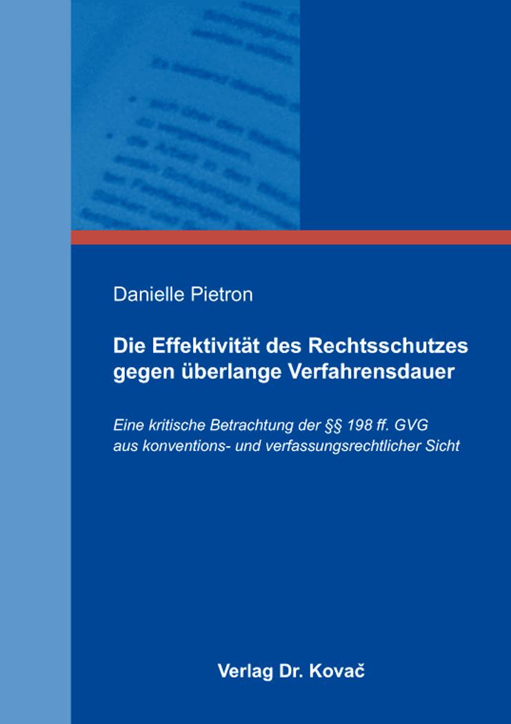 Cover: Die Effektivität des Rechtsschutzes gegen überlange Verfahrensdauer