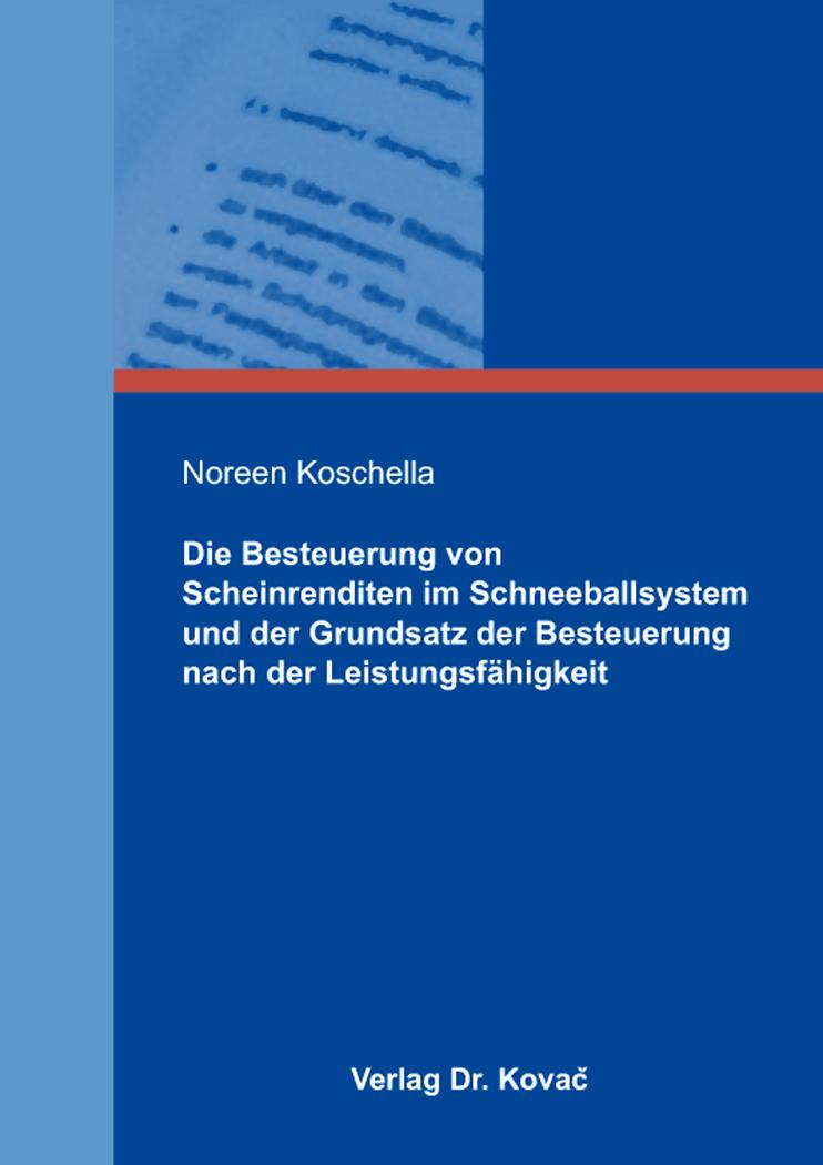 Cover: Die Besteuerung von Scheinrenditen im Schneeballsystem und der Grundsatz der Besteuerung nach der Leistungsfähigkeit