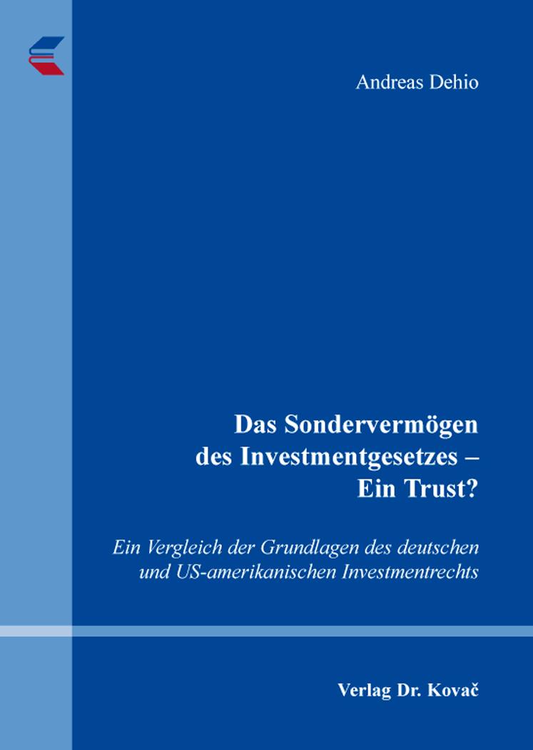 Cover: Das Sondervermögen des Investmentgesetzes – EinTrust?