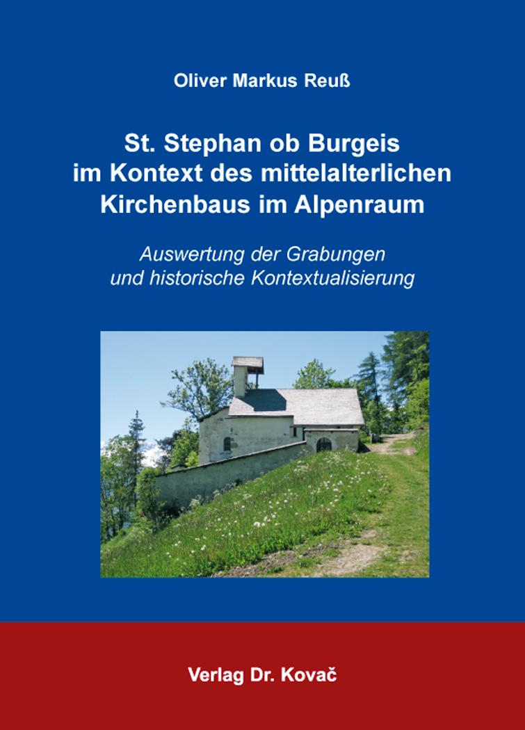 Cover: St. Stephan ob Burgeis im Kontext des mittelalterlichen Kirchenbaus im Alpenraum