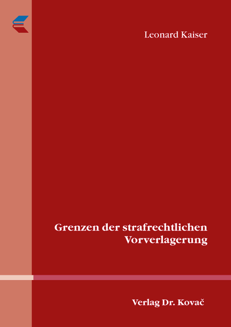 Cover: Grenzen der strafrechtlichen Vorverlagerung