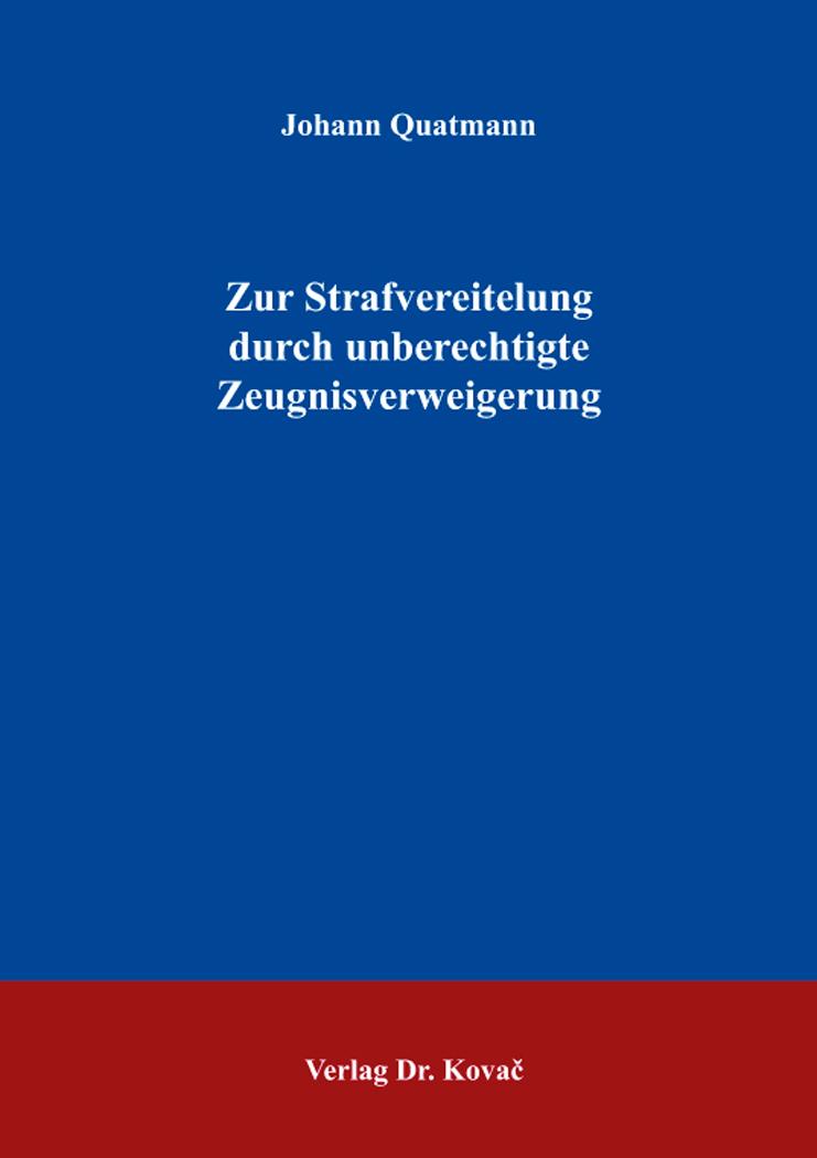 Cover: Zur Strafvereitelung durch unberechtigte Zeugnisverweigerung