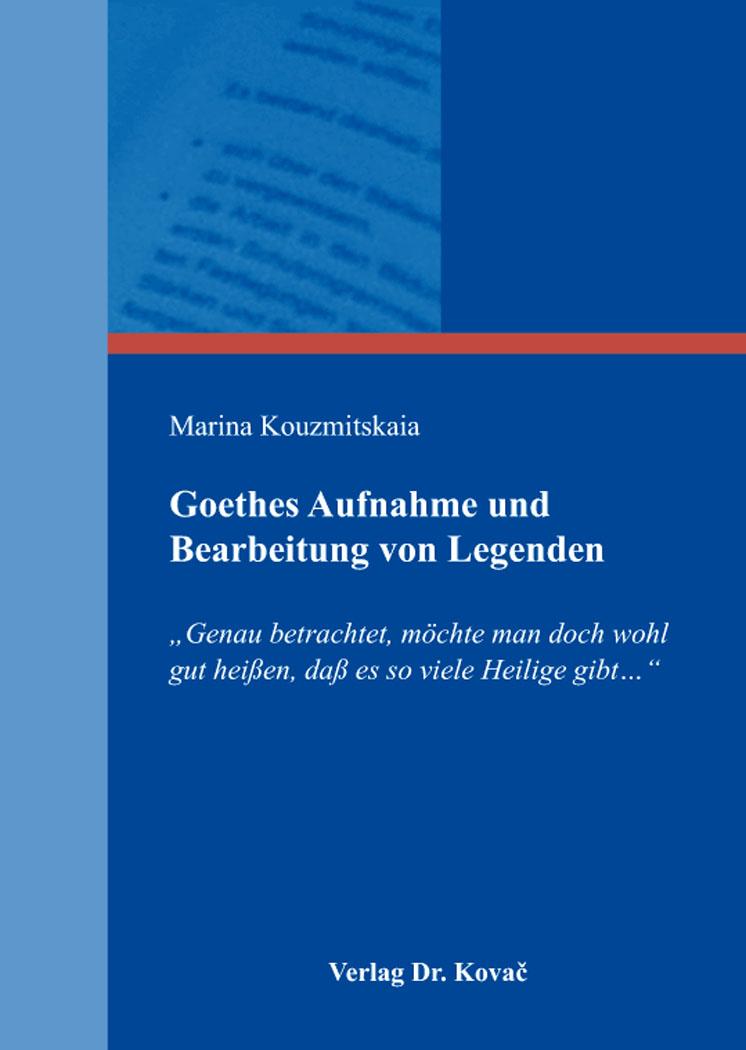 Cover: Goethes Aufnahme und Bearbeitung von Legenden