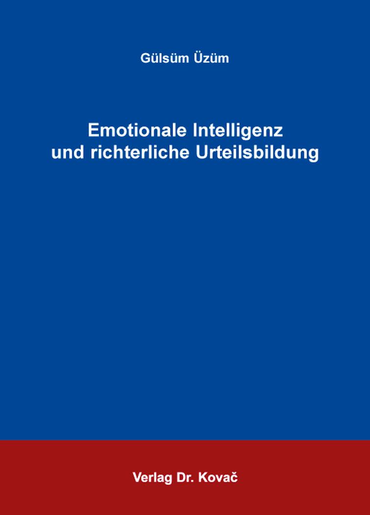 Cover: Emotionale Intelligenz und richterliche Urteilsbildung