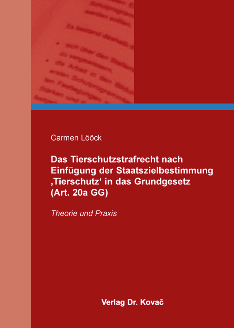 Cover: Das Tierschutzstrafrecht nach Einfügung der Staatszielbestimmung 'Tierschutz' in das Grundgesetz (Art. 20a GG)