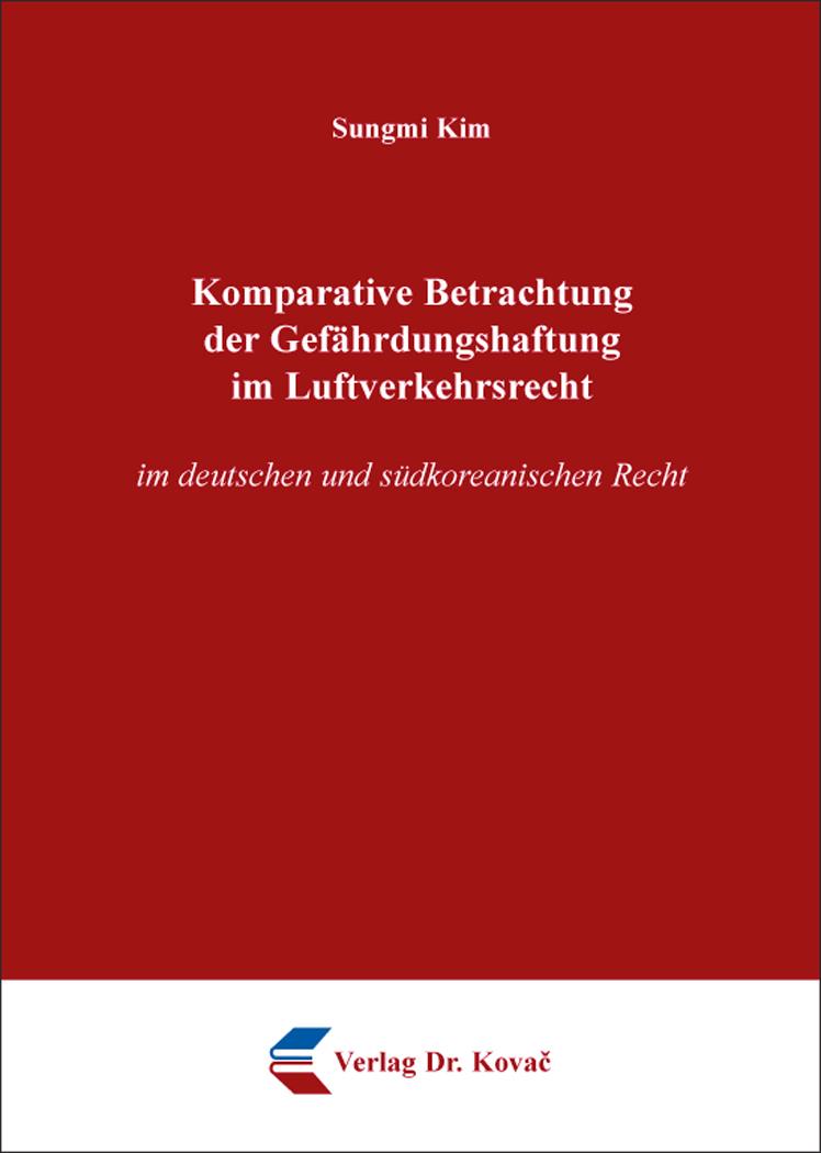 Cover: Komparative Betrachtung der Gefährdungshaftung im Luftverkehrsrecht