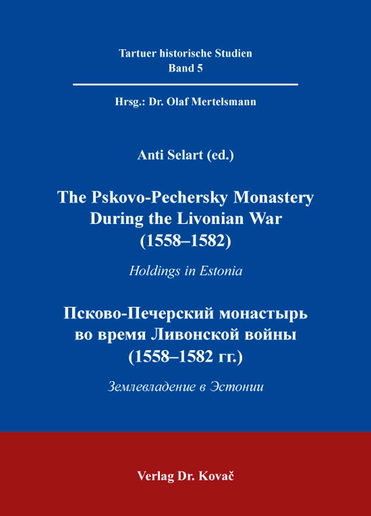 Cover: The Pskovo-Pechersky Monastery During the Livonian War (1558–1582) / Псково-Печерский монастырь во время Ливонской войны (1558–1582 гг.)
