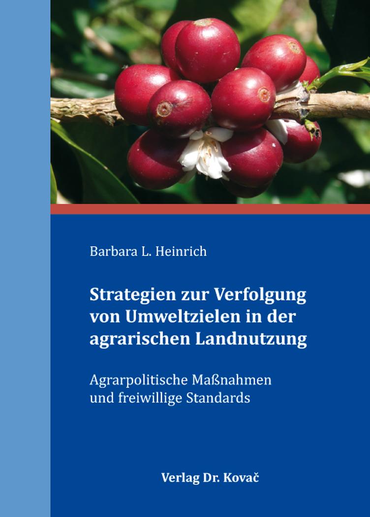 Cover: Strategien zur Verfolgung von Umweltzielen in der agrarischen Landnutzung