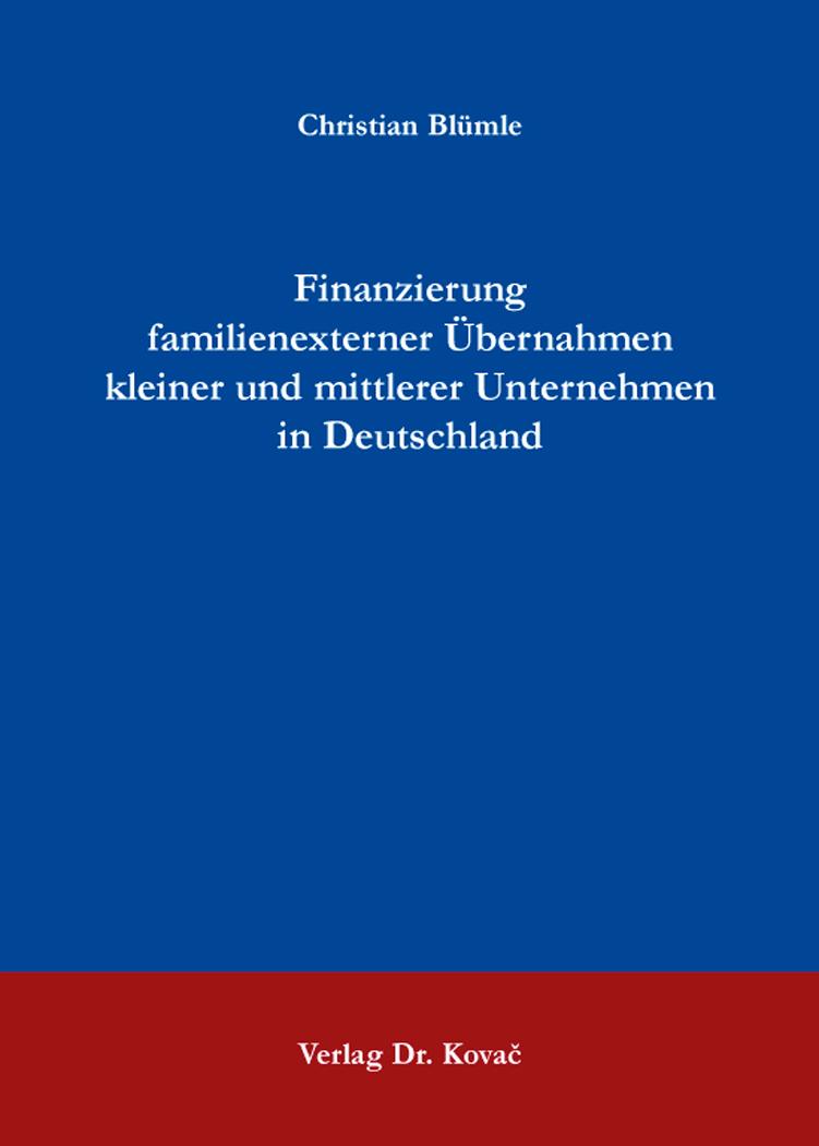 Cover: Finanzierung familienexterner Übernahmen kleiner und mittlerer Unternehmen in Deutschland