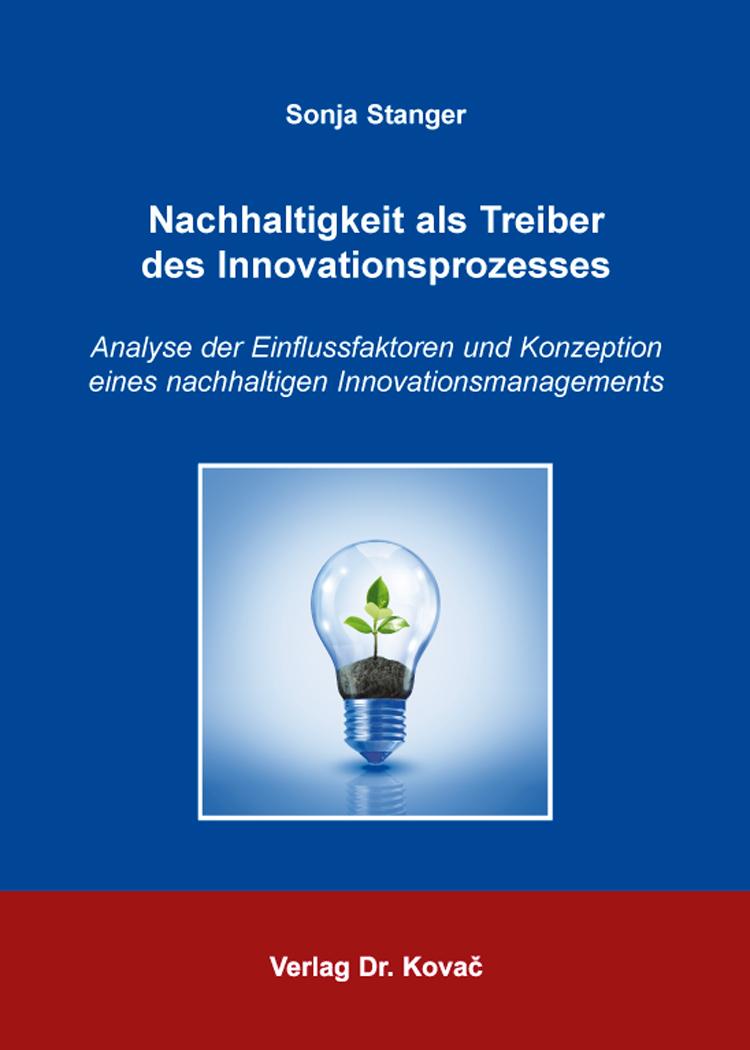 Cover: Nachhaltigkeit als Treiber des Innovationsprozesses