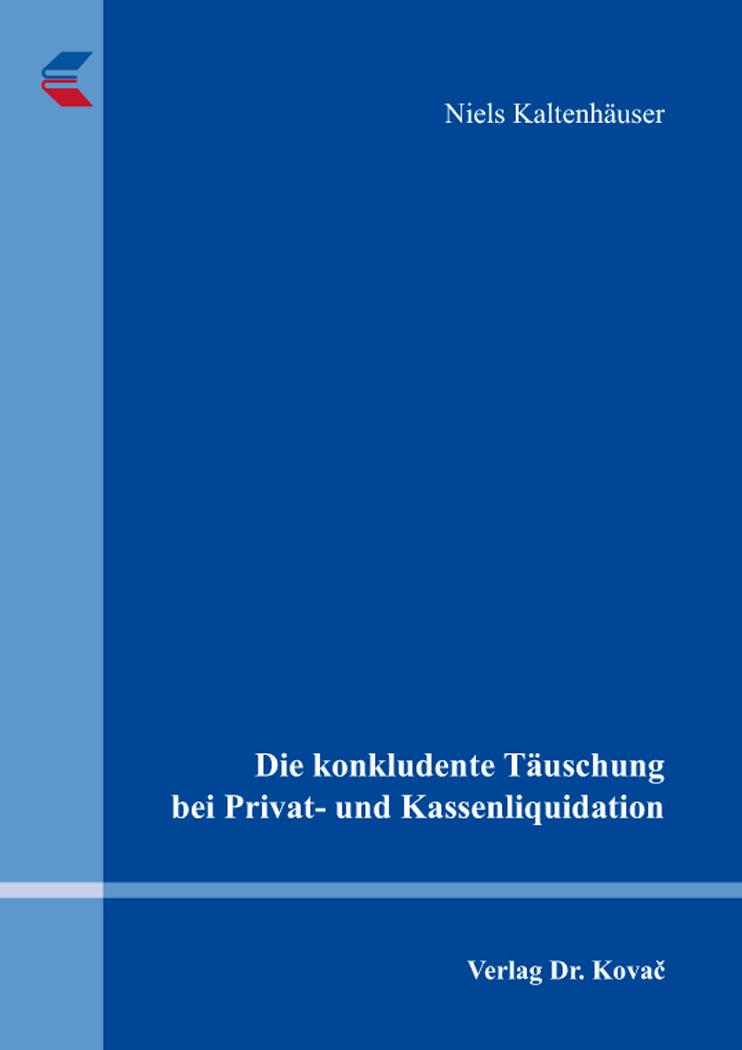 Cover: Die konkludente Täuschung bei Privat- und Kassenliquidation