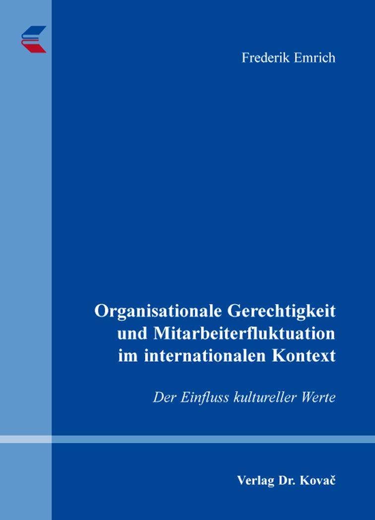 Cover: Organisationale Gerechtigkeit und Mitarbeiterfluktuation im internationalen Kontext