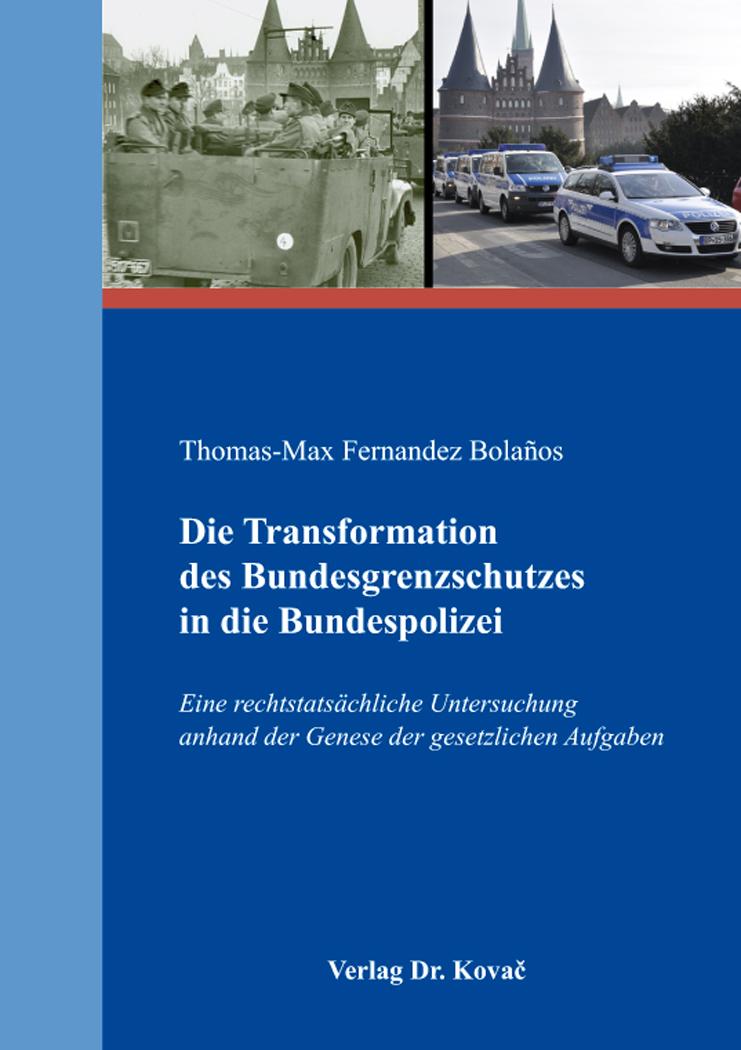 Cover: Die Transformation des Bundesgrenzschutzes in die Bundespolizei