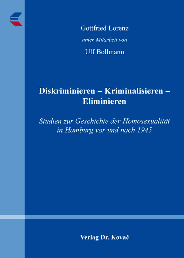 Cover: Diskriminieren – Kriminalisieren – Eliminieren