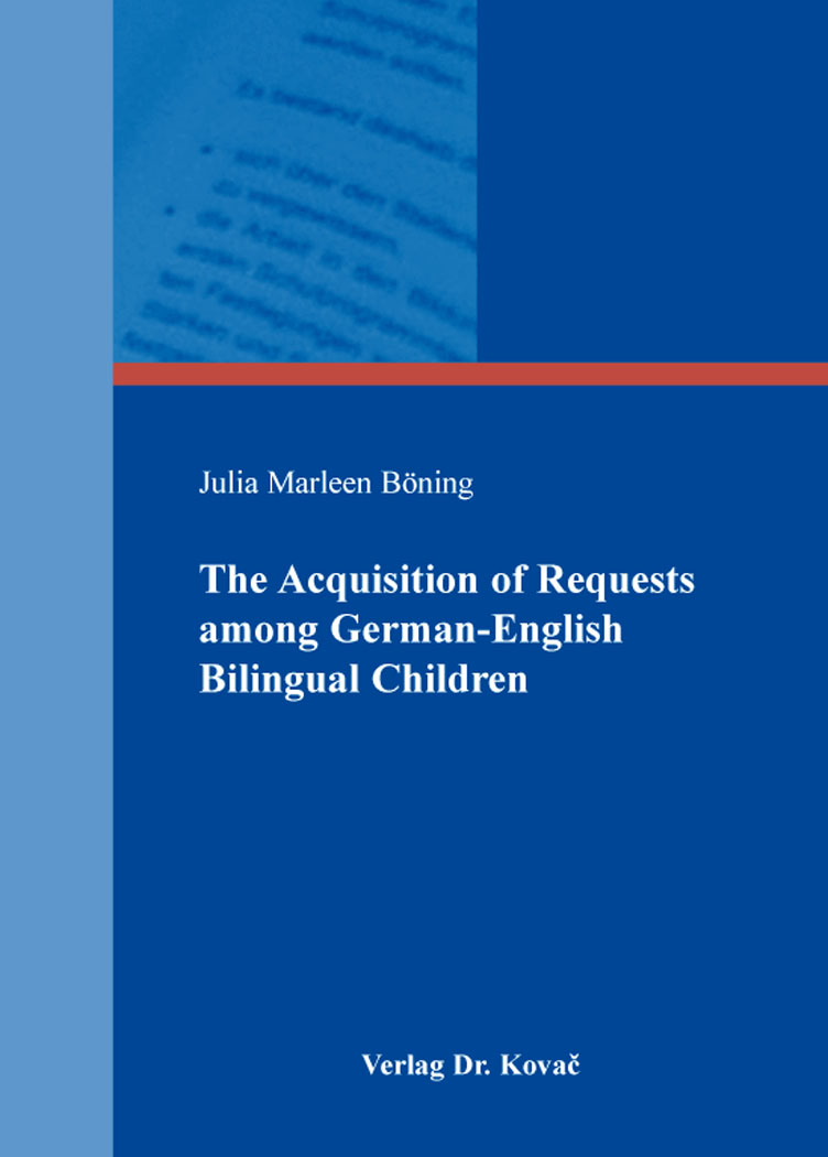 Cover: The Acquisition of Requests among German-English Bilingual Children