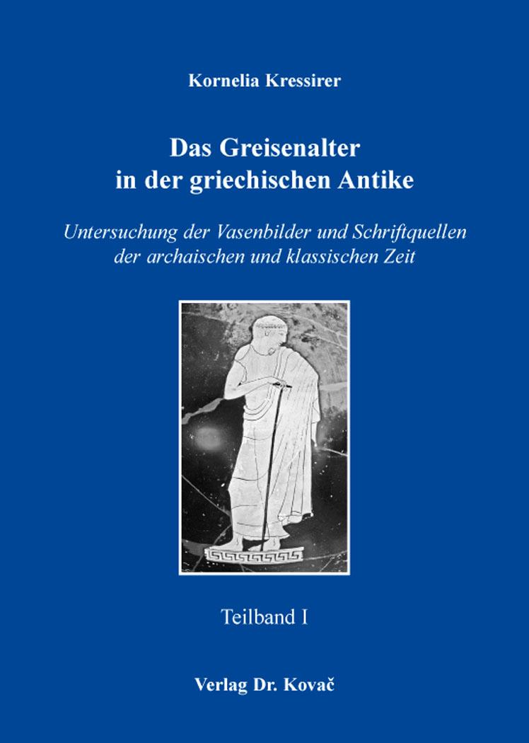 Cover: Das Greisenalter in der griechischen Antike