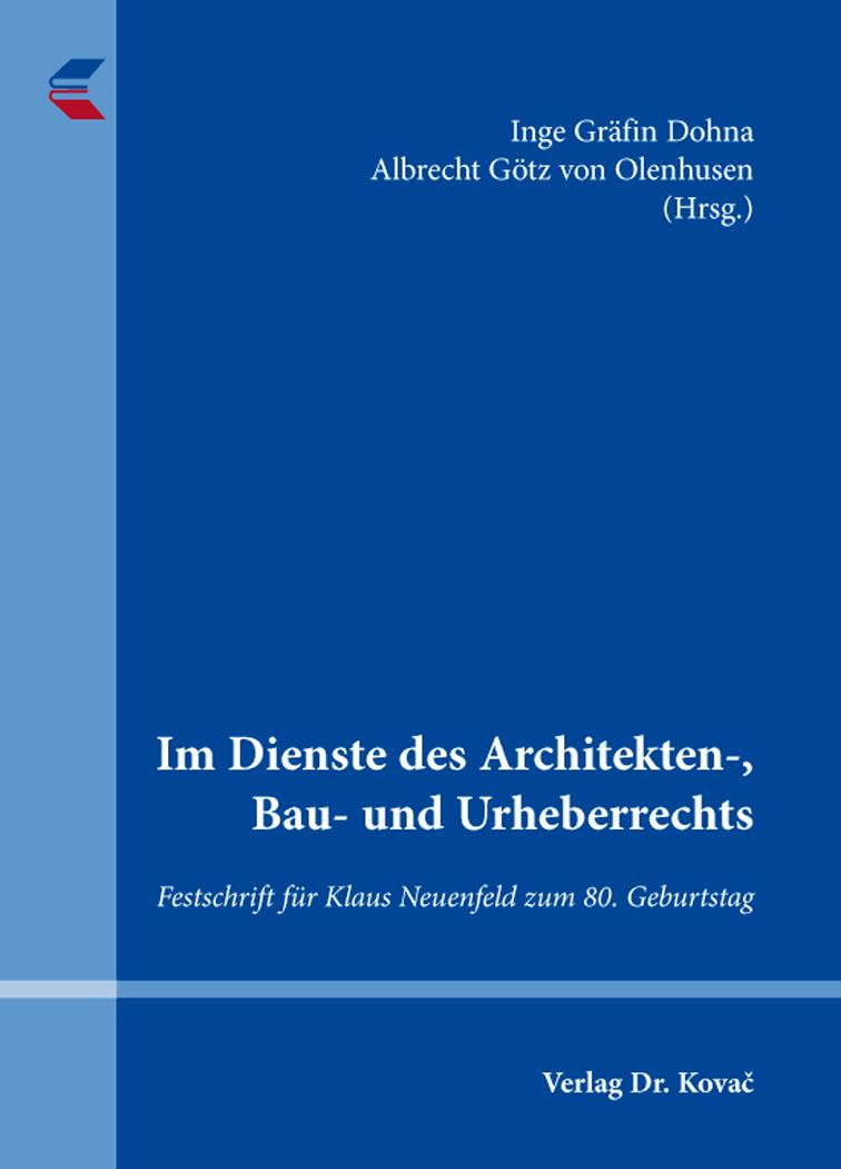 Cover: Im Dienste des Architekten-, Bau- und Urheberrechts