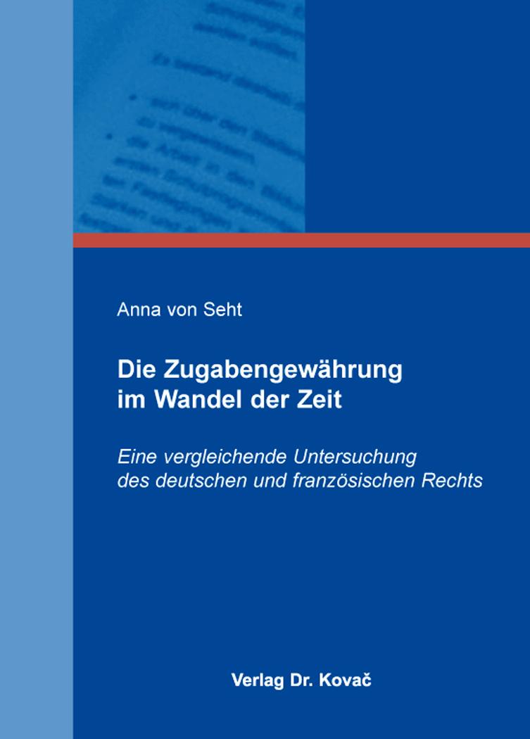 Cover: Die Zugabengewährung im Wandel der Zeit