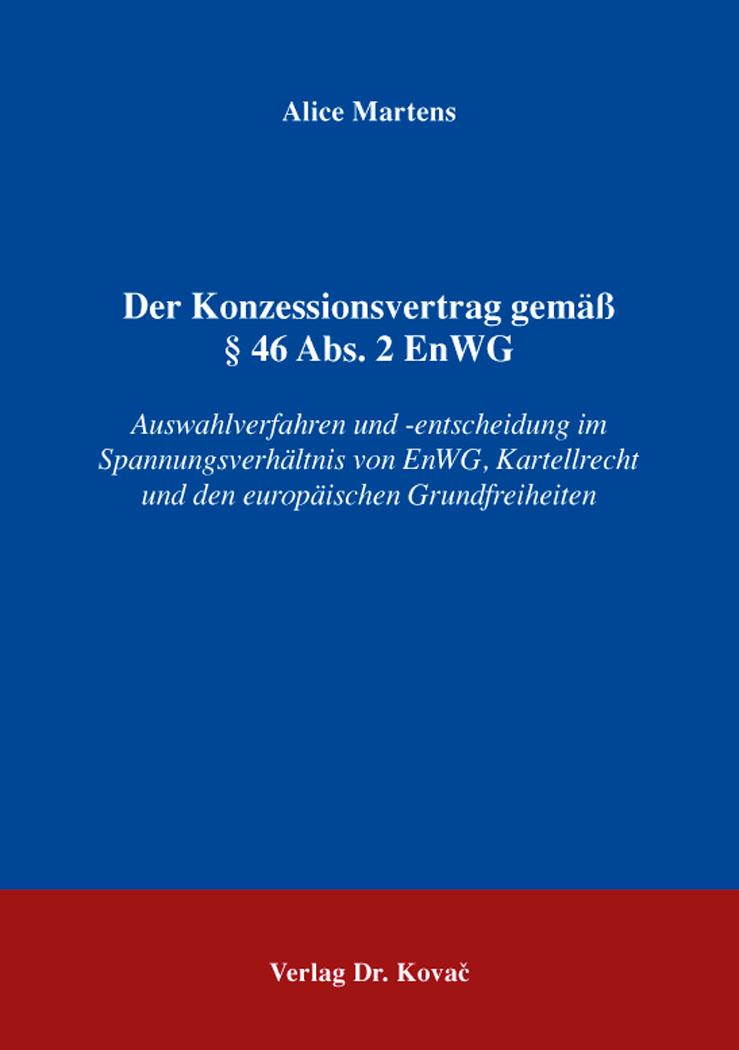 Cover: Der Konzessionsvertrag gemäß § 46 Abs. 2 EnWG