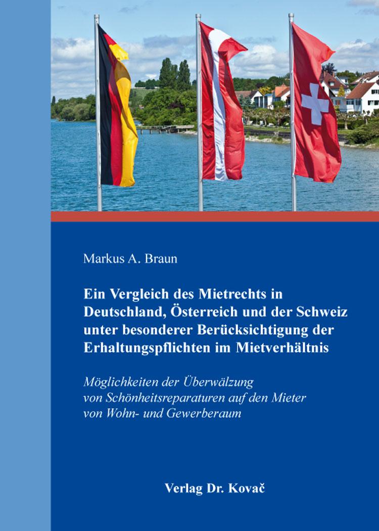 Cover: Ein Vergleich des Mietrechts in Deutschland, Österreich und der Schweiz unter besonderer Berücksichtigung der Erhaltungspflichten im Mietverhältnis