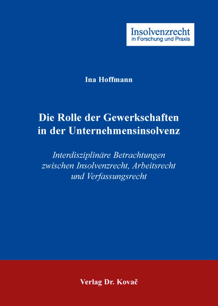 Cover: Die Rolle der Gewerkschaften in der Unternehmensinsolvenz