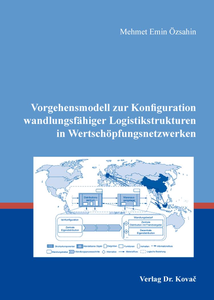 Cover: Vorgehensmodell zur Konfiguration wandlungsfähiger Logistikstrukturen in Wertschöpfungsnetzwerken