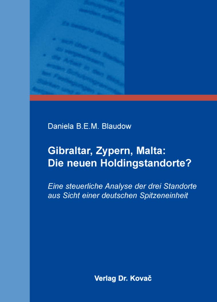Cover: Gibraltar, Zypern, Malta: Die neuen Holdingstandorte?