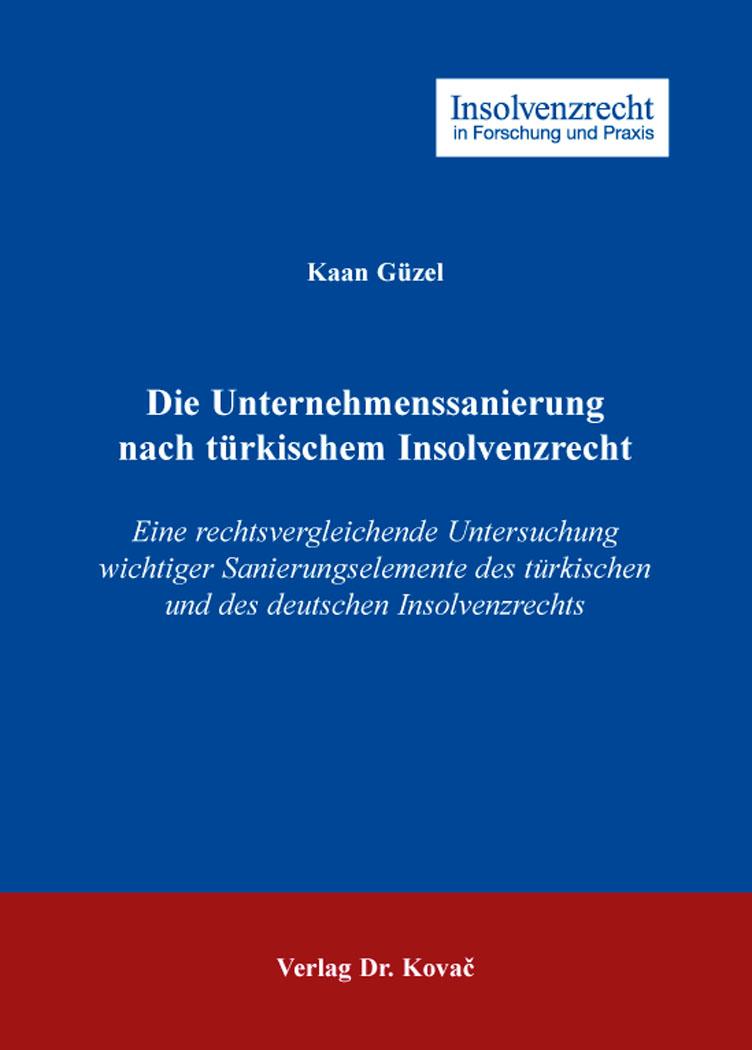 Cover: Die Unternehmenssanierung nach türkischem Insolvenzrecht