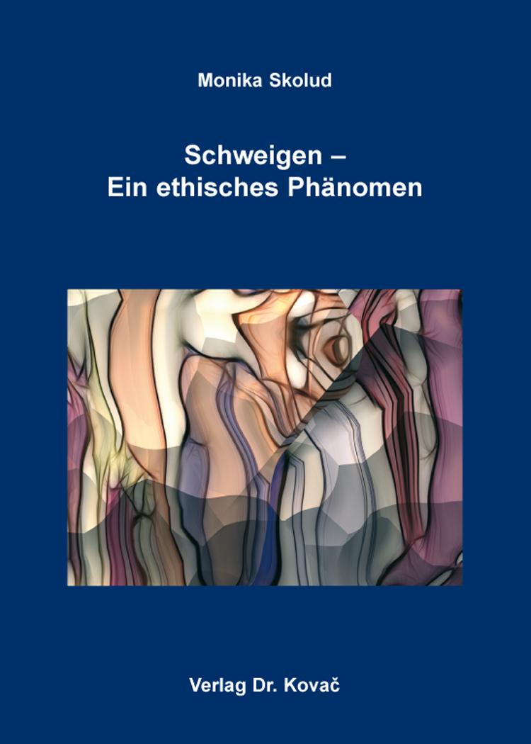 Cover: Schweigen – Ein ethisches Phänomen