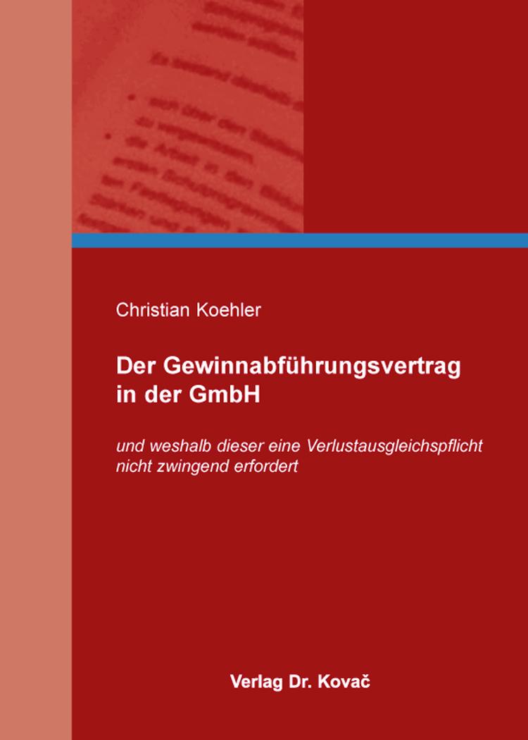 Cover: Der Gewinnabführungsvertrag in der GmbH