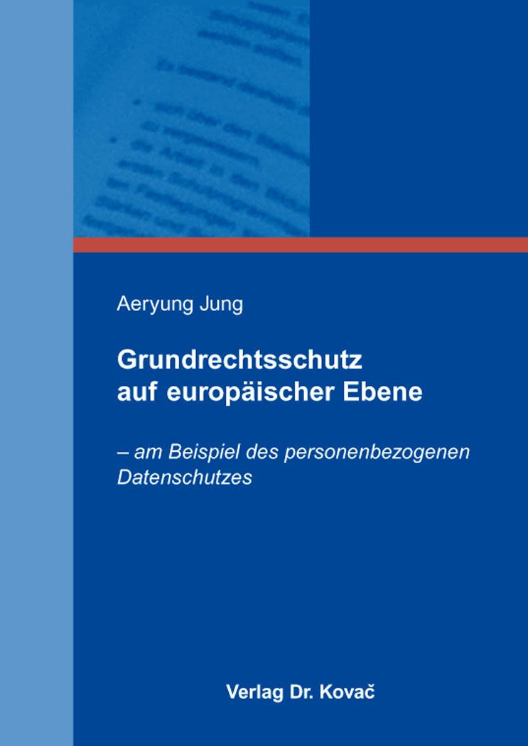 Cover: Grundrechtsschutz auf europäischer Ebene