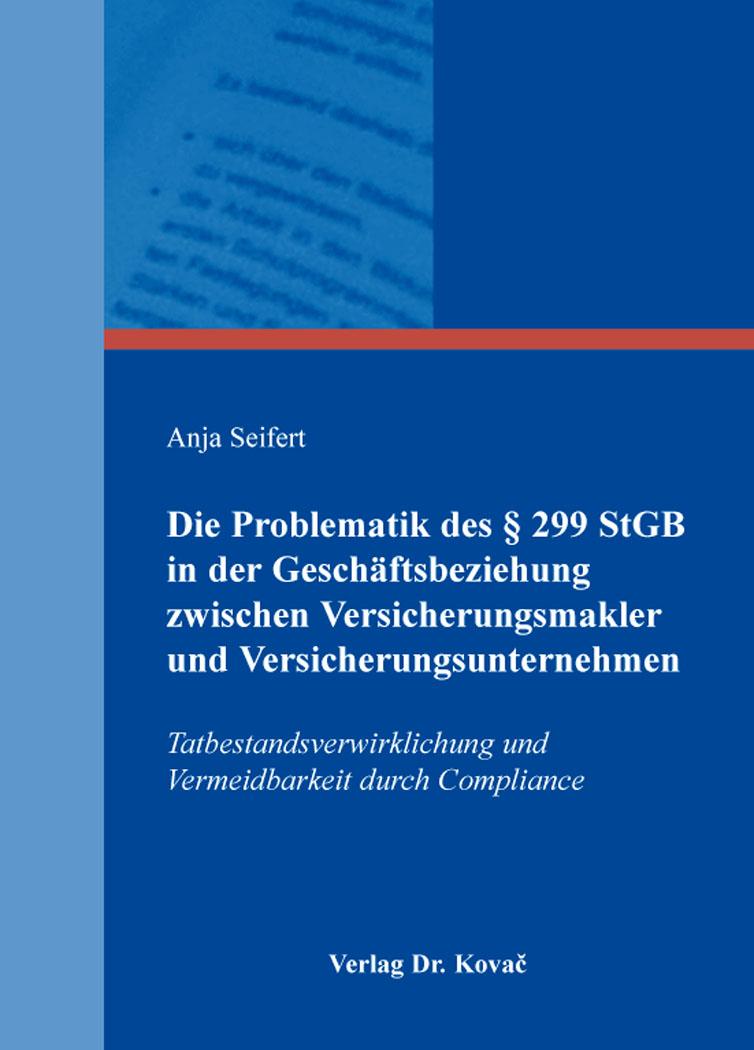 Cover: Die Problematik des § 299 StGB in der Geschäftsbeziehung zwischen Versicherungsmakler und Versicherungsunternehmen