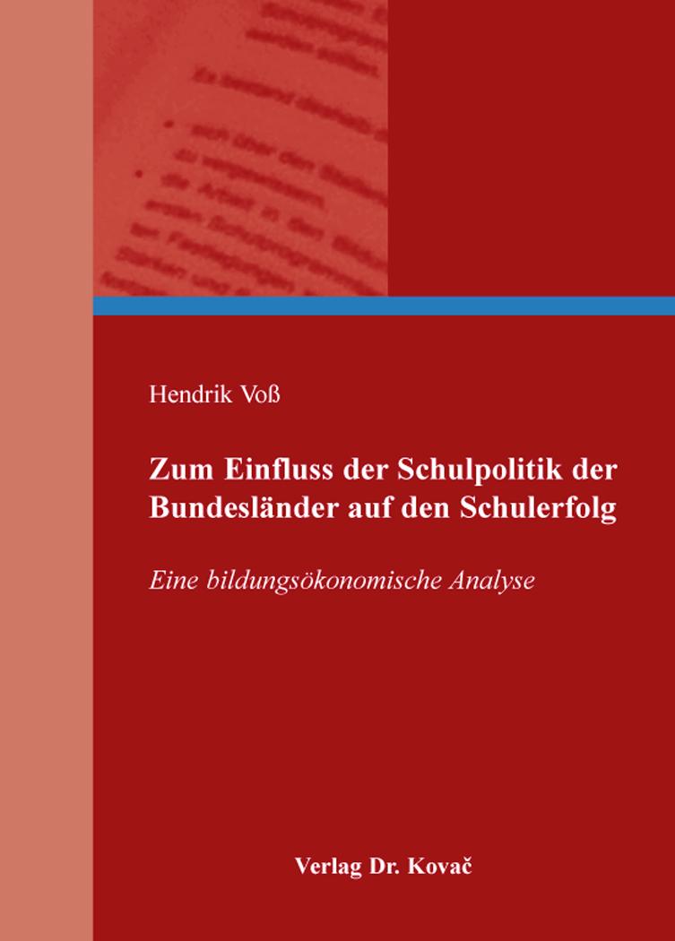 Cover: Zum Einfluss der Schulpolitik der Bundesländer auf den Schulerfolg