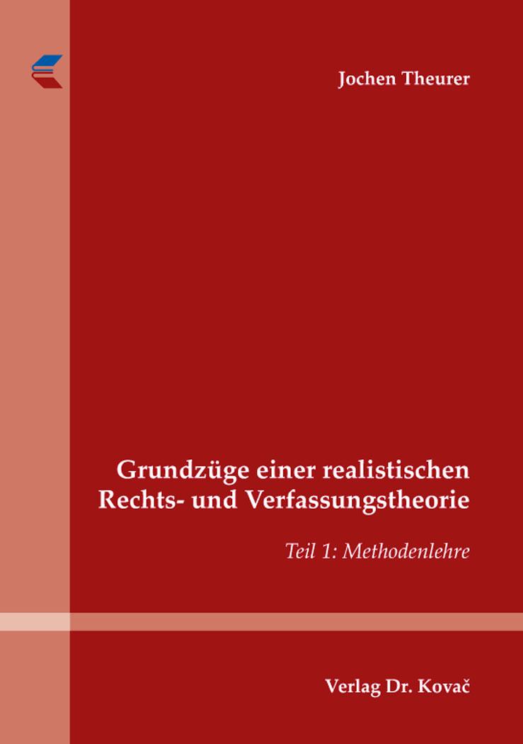 Cover: Grundzüge einer realistischen Rechts- und Verfassungstheorie