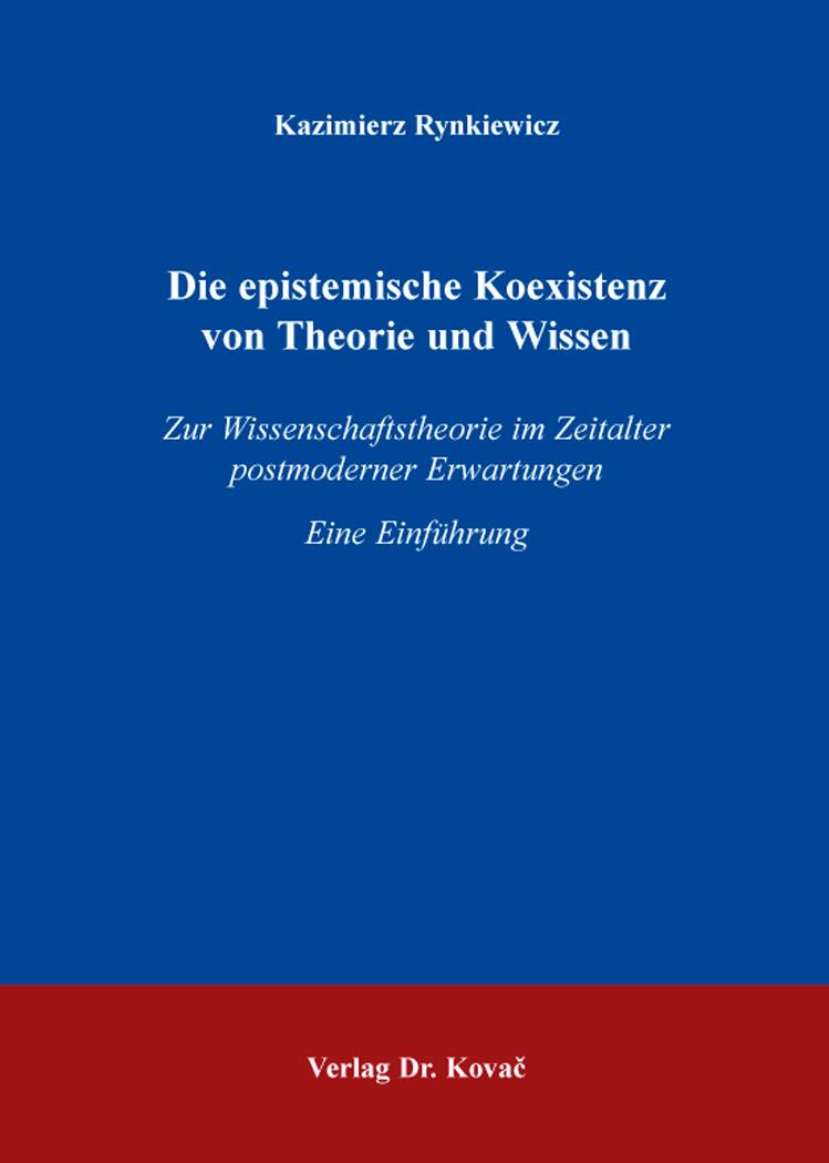 Cover: Die epistemische Koexistenz von Theorie und Wissen