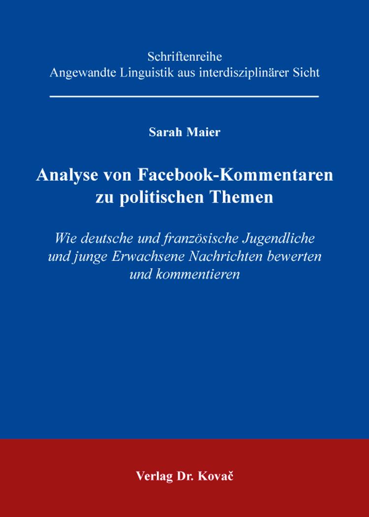 Cover: Analyse von Facebook-Kommentaren zu politischen Themen