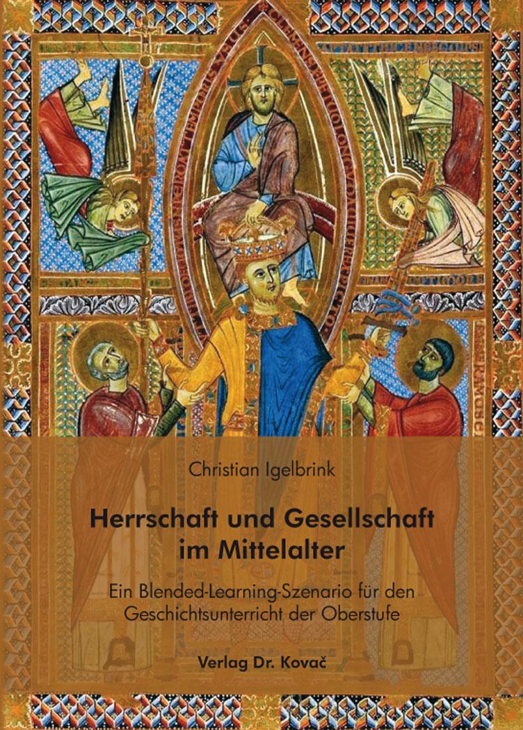 Cover: Herrschaft und Gesellschaft im Mittelalter