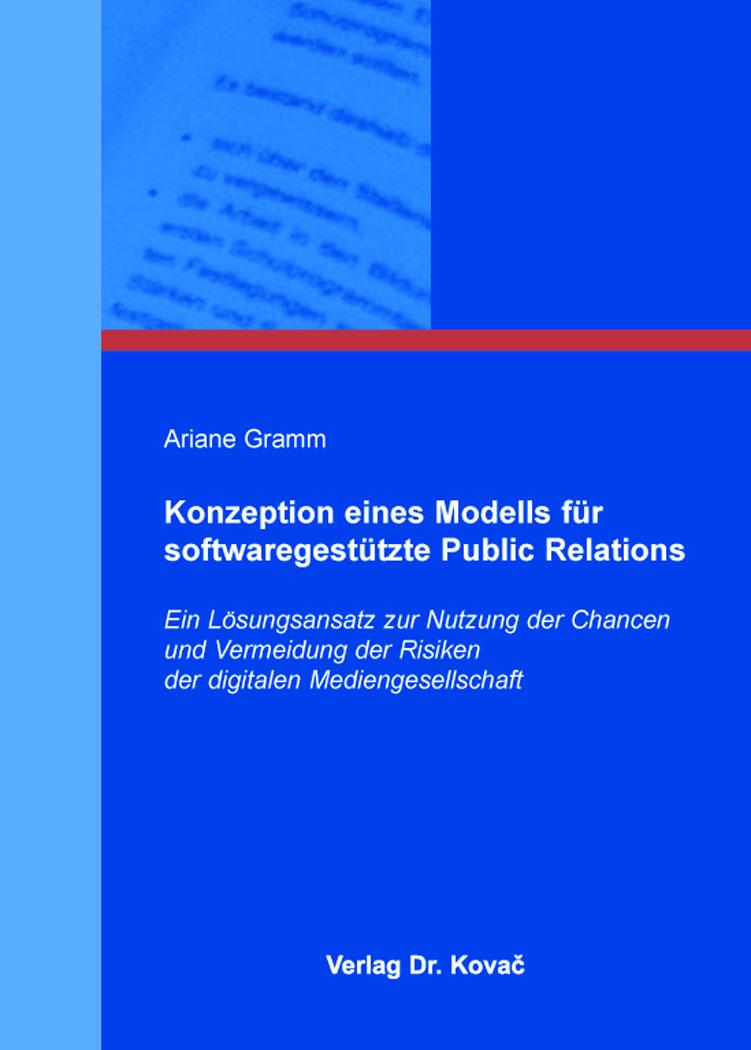 Cover: Konzeption eines Modells für softwaregestützte Public Relations