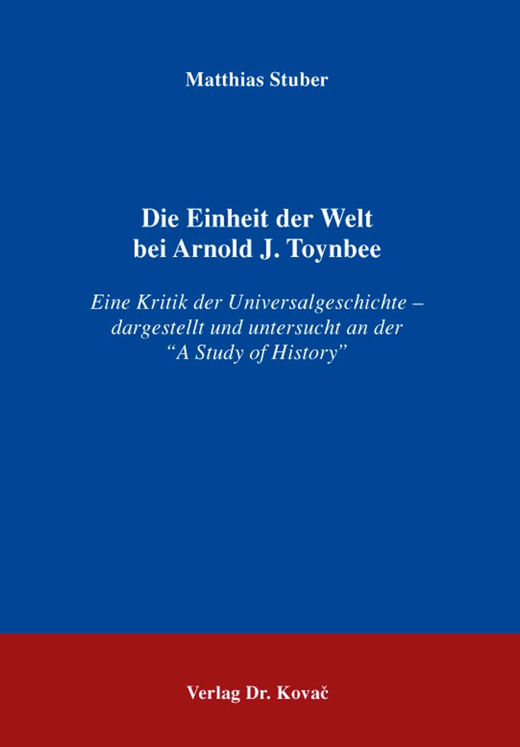 Cover: Die Einheit der Welt bei Arnold J. Toynbee