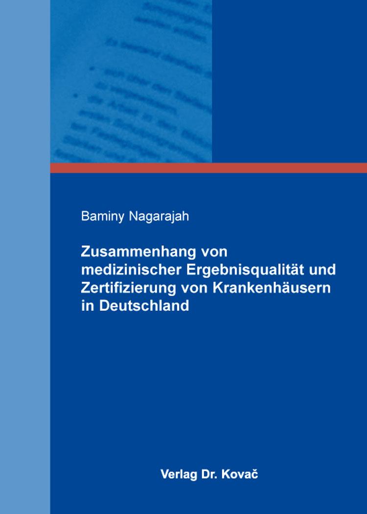 Cover: Zusammenhang von medizinischer Ergebnisqualität und Zertifizierung von Krankenhäusern in Deutschland