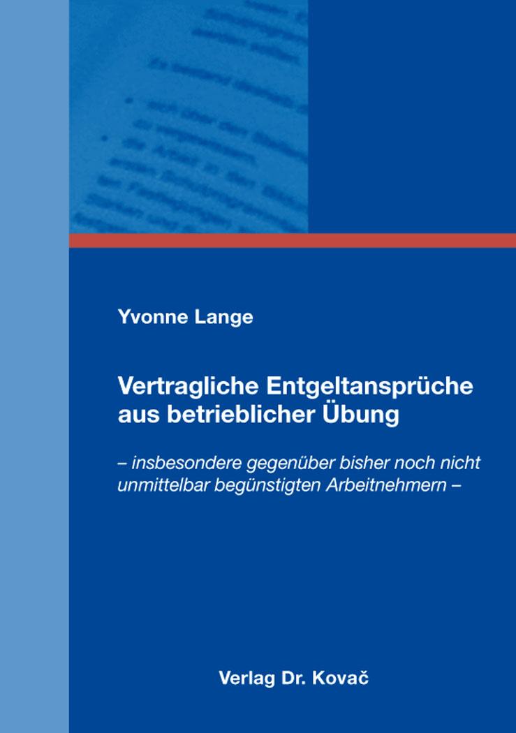 Cover: Vertragliche Entgeltansprüche aus betrieblicher Übung