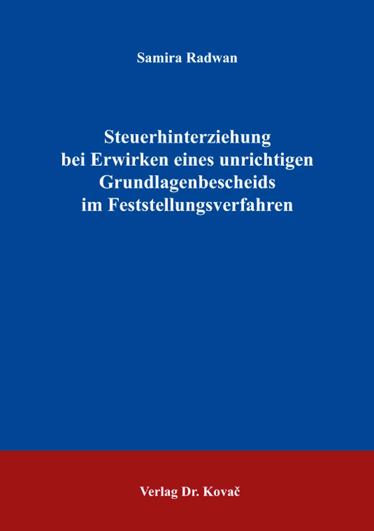 Cover: Steuerhinterziehung bei Erwirken eines unrichtigen Grundlagenbescheids im Feststellungsverfahren