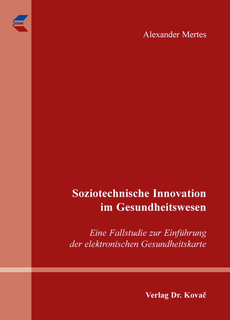 Cover: Soziotechnische Innovation im Gesundheitswesen