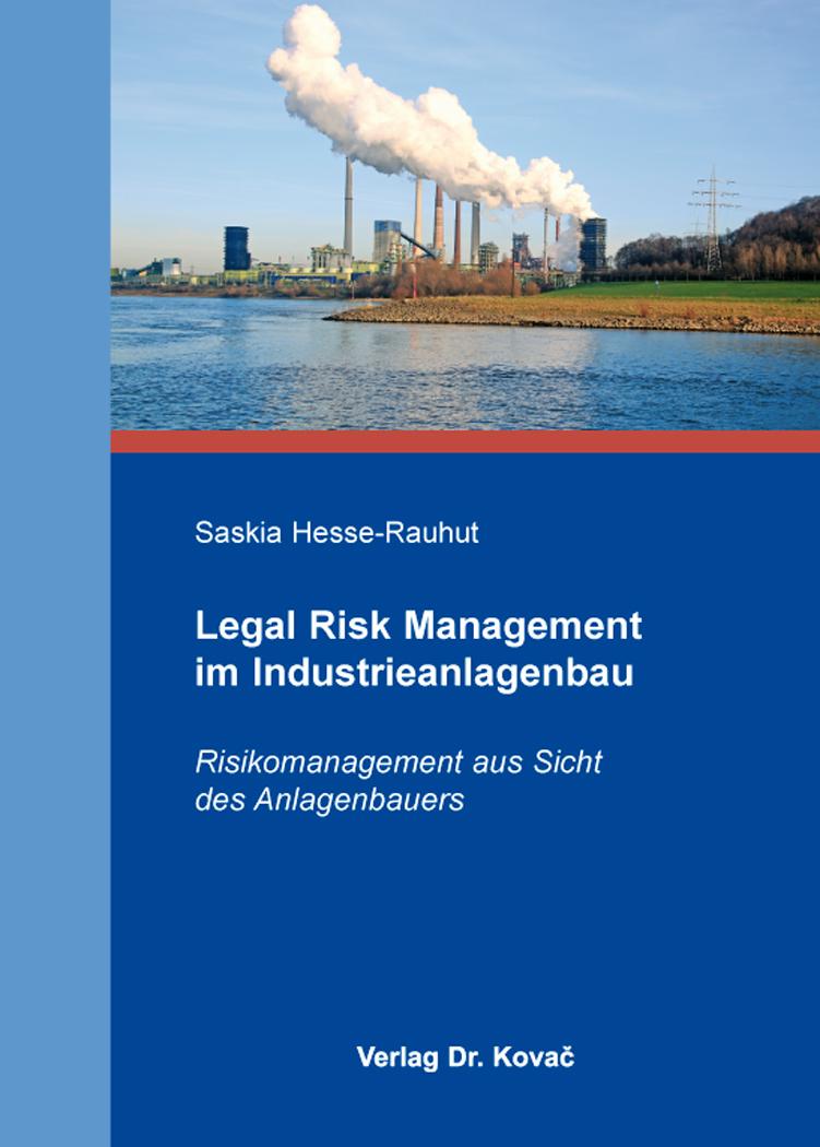 Cover: Legal Risk Management im Industrieanlagenbau